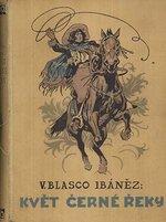 Kvet Cerne reky  roman z Jizni Ameriky