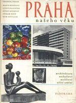 Praha naseho veku  architektura socharstvi malirstvi uzite umeni