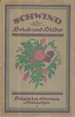 Schwind Briefe und Bilder  Ausgewahlt und eingeleitet von Georg Jacob Wolf
