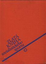 Zlata kniha socialistickeho sportu  sportovni bilance zemi socialist  spolecenstvi