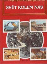 Moje prvni encyklopedie  svet kolem nas