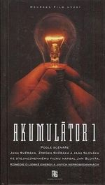 Akumulator 1  podle scenare Jana a Zdenka Sverakovych