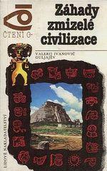 Zahady zmizele civilizace  Cteni o
