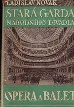 Stara garda Narodniho divadla  opera a balet