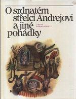 O srdnatem strelci Andrejovi a jine pohadky  pohadky evropskych narodu Sovetskeho svazu