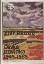 Zivy proud  Ceska povidka 1945  1985