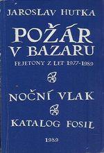 Pozar v bazaru fejetony z let 1977 az 1989  Nocni vlak  Katalog fosil