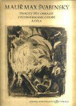 Malir Max Svabinsky  Dvacet pet obrazu s poznamkami o dobe a dile