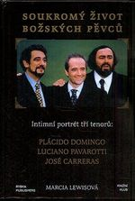 Soukromy zivot bozskych pevcu  intimni portret tri tenoru