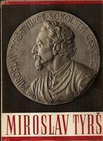Dr Miroslav Tyrs  osvobozensky smysl jeho dila