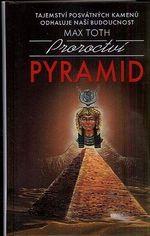 Proroctvi pyramid  tajemstvi posvatnych kamenu odhaluje nasi budoucnost