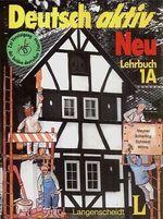 Deutsch aktiv  Neu Lehrbuch 1A 1B a 1C
