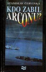 Kdo zabil Arconu