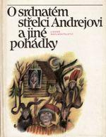 O srdnatem strelci Andrejovi