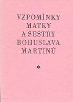 Vzpominky matky a sestry Bohuslava Martinu