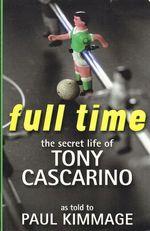 Full Time The Secret Life Of Tony Cascarino
