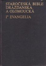 Staroceska bible drazdanska a olomoucka  Evangelia