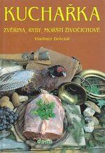 Kucharka  Zverina  ryby  morsti zivocichove