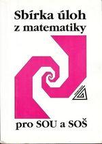 Sbirka uloh z matematiky pro SOU a SOS