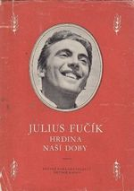 Julius Fucik hrdina nasi doby