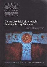 Ceska katolicka eklesiologie druhe poloviny 20 stoleti