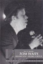 Tom Waits Divoka leta  Hudba a mytus