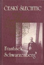 Cesky slechtic Frantisek Schwarzenberg