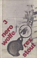 3x Nero Wolfe  Prilis mnoho kucharu  Liga vydesenych  Zlati pavouci