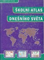 Skolni atlas dnesniho sveta