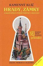 Hrady zamky a dalsi zpristupnene pamatky v roce 2005  Cechy Morava Slezko