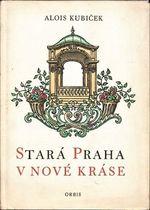Stara Praha v nove krase