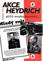 Akce Heydrich  Prilis mnoho otazniku