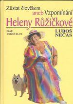 Zustat clovekem aneb Vzpominani Helany Ruzickove