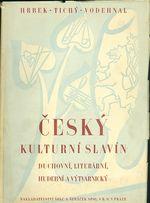 Cesky kulturni Slavin  Duchovni  literarni  hudebni a vytvarnicky