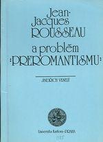 Jean Jacques Rousseeau a problem preromantismu