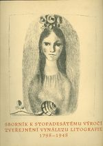 Sbornik k stopadesatem vyroci zverejneni vynalezu litografie 1798  1948