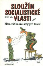 Slouzim socialisticke vlasti aneb Mam rad muze stejnych tvari