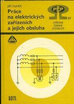 Prace na elektrickych zarizenich a jejich obsluha  Overovani odborne zpusobilosti