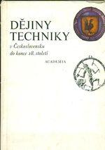 Dejiny techniky v Ceskoslovensku do konce 18  stoleti