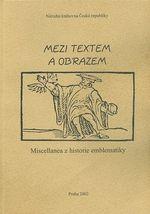 Mezi textem a obrazem  Miscellanea z historie emblematiky