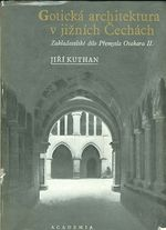 Goticka architektura v jiznich Cechach  Zakladatelske dilo Premysla Otakara II