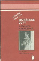 Strucny mistopis marianske ucty v Cechach a na Morave