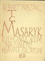 T  G  Masaryk  K jeho nazorum na umeni hlavne slovesne
