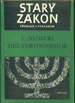 3  Numeri Deuteronomium  Ctvrta a pata kniha Mojzisova  Stary Zakon  preklad s vykladem