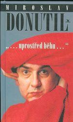uprostred behu  Donutil Miroslav