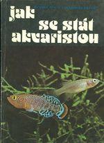 Jak se stat akvaristou