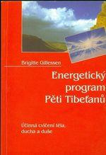 Energeticky program Peti Tibetanu  Ucinna cviceni tela  ducha a duse