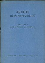 Archiv hlavniho mesta Prahy  Pruvodce po fondech a sbirkach