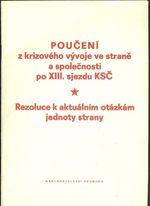 Pouceni z krizoveho vyvoje ve strane a spolecnosti po XIII  sjezdu KSC