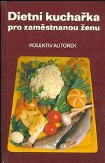 Dietni kucharka pro zamestnanou zenu